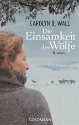 Die Einsamkeit der Wölfe - Roman