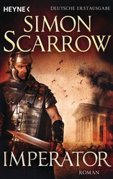 Imperator - Die Rom-Serie 16 - Roman