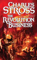 Charles Stross: The Revolution Business