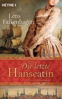 Lena Falkenhagen: Die letzte Hanseatin ★★★★★