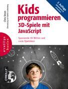 Chris Strom: Kids programmieren 3D-Spiele mit JavaScript