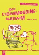 Weber Annette: Der Cybermobbing-Albtraum