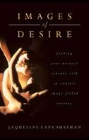 Jaqueline Lapa Sussman: Images of Desire