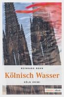 Reinhard Rohn: Kölnisch Wasser ★★★★