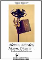 Todor Todorov: Hexen, Mörder, Nixen, Dichter ... ★★★