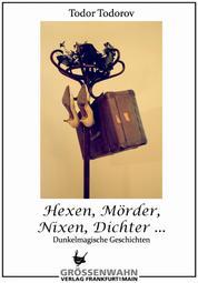 Hexen, Mörder, Nixen, Dichter ... - Dunkelmagische Geschichten