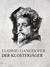 Der Klosterjäger - Roman aus dem XIV. Jahrhundert