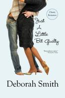 Deborah Smith: Just A Little Bit Guilty ★★★★