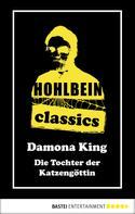 Wolfgang Hohlbein: Hohlbein Classics - Die Tochter der Katzengöttin