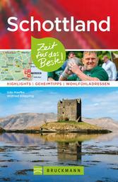 Bruckmann Reiseführer Schottland: Zeit für das Beste - Highlights, Geheimtipps, Wohlfühladressen