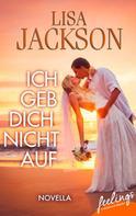 Lisa Jackson: Ich geb´ Dich nicht auf ★★★★