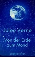 Jules Verne: Von der Erde zum Mond