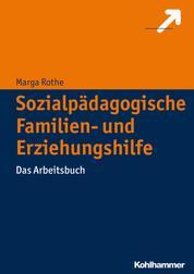 Sozialpädagogische Familien- und Erziehungshilfe - Das Arbeitsbuch