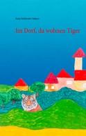 Katja Bohlander-Sahner: Im Dorf, da wohnen Tiger