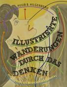 Huub B. Hilgenberg: Illustrierte Wanderungen durch das Denken