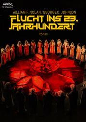 FLUCHT INS 23. JAHRHUNDERT - Der Science-Fiction-Klassiker!