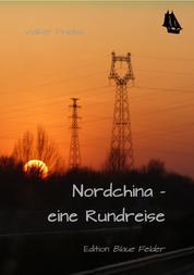 Nordchina - eine Rundreise