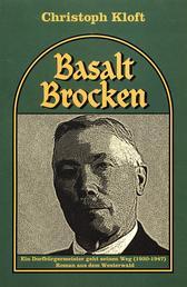Basaltbrocken - Ein Dorfbürgermeister geht seinen Weg (1931-47). Roman aus dem Westerwald