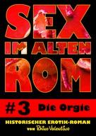 Rhino Valentino: Sex im alten Rom 3 - Die Orgie ★★★★