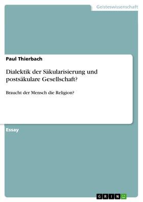 Dialektik der Säkularisierung und postsäkulare Gesellschaft?