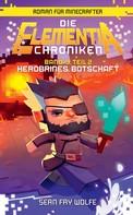 Sean Fay Wolfe: Die Elementia-Chroniken: Herobrines Botschaft - Roman für Minecrafter ★★★★★