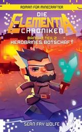 Die Elementia-Chroniken: Herobrines Botschaft - Roman für Minecrafter