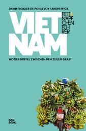 Fettnäpfchenführer Vietnam - Wo der Büffel zwischen den Zeilen grast