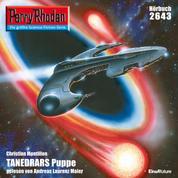 "Perry Rhodan 2643: TANEDRARS Puppe - Perry Rhodan-Zyklus ""Neuroversum"""