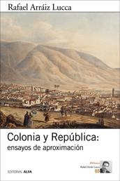 Colonia y República: ensayos de aproximación