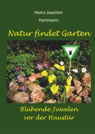 Heinz-Joachim Hartmann: Natur findet Garten ★★★★