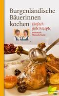 Irène Koch: Burgenländische Bäuerinnen kochen ★★★★