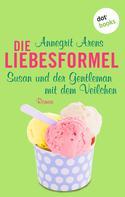 Annegrit Arens: Die Liebesformel: Susan und der Gentleman mit dem Veilchen ★★★