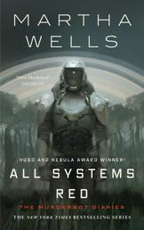 All Systems Red - The Murderbot Diaries