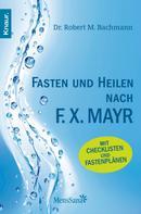 Dr. Robert M. Bachmann: Fasten und heilen nach F.X. Mayr ★★★★