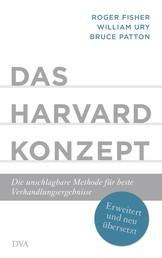 Das Harvard-Konzept - Die unschlagbare Methode für beste Verhandlungsergebnisse - Erweitert und neu übersetzt