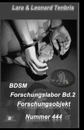 BDSM Forschungslabor / Bd. 2 - Forschungsobjekt 444 / 2. Aufl.