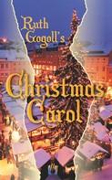 Ruth Gogoll: Ruth Gogoll's Christmas Carol