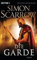 Simon Scarrow: Die Garde ★★★★★