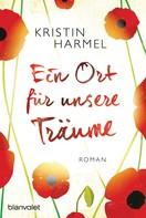 Kristin Harmel: Ein Ort für unsere Träume ★★★★★