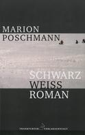Marion Poschmann: Schwarzweißroman ★★★