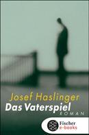 Josef Haslinger: Das Vaterspiel ★★★★★