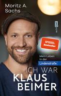 Moritz A. Sachs: Ich war Klaus Beimer ★★★★