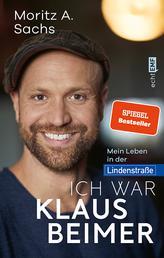 Ich war Klaus Beimer - Mein Leben in der Lindenstraße