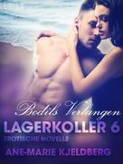 Ane-Marie Kjeldberg: Lagerkoller 6 - Bodils Verlangen: Erotische Novelle
