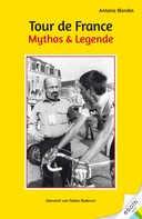 Antoine Blondin: Tour de France. Mythos & Legende