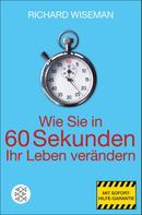 Richard Wiseman: Wie Sie in 60 Sekunden Ihr Leben verändern ★★★