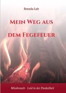 Brigitte Kaindl: Mein Weg aus dem Fegefeuer ★★★★