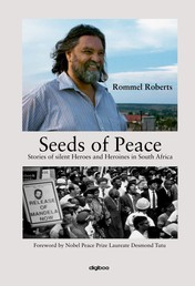 Seeds of Peace - Stories of silent Heroes and Heroines in South Africa