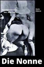 Die Nonne - Skandal Literatur aus alter Zeit (Ausgabe reich bebildert mit Vintage Aktfotos)