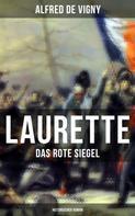 Alfred de Vigny: Laurette - Das rote Siegel (Historischer Roman)